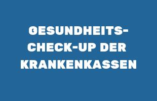 GESUNDHEITS-CHECK-UP DER KRANKENKASSEN
