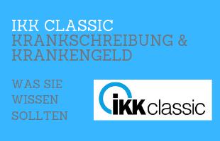 IKK classic Krankschreibung & Krankengeld